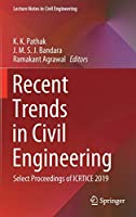 Recent Trends in Civil Engineering: Select Proceedings of ICRTICE 2019 (Lecture Notes in Civil Engineering, 77)