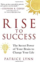 RISE to Success: The Secret Power of Your Brain to Change Your Life