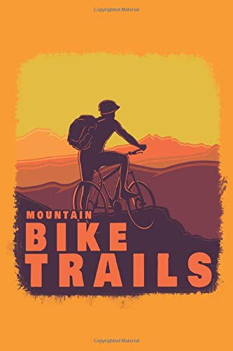 Mountain Bike Trails: Lined Notebook Journal ToDo Exercise Book or Diary (15.24 x 22.86 cm) with 120 pages