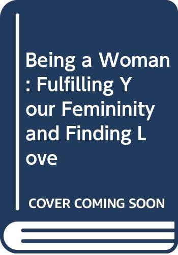 Being a Woman Fulfilling Your Femininity