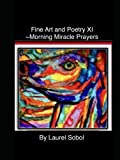 Fine Art and Poetry XI~ Morning Miracle Prayers Plus...