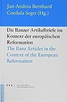 Die Ilanzer Artikelbriefe Im Kontext Der Europaischen Reformation: The Ilanz Articles in the Context of the European Reformation (Zurcher Beitrage Zur Reformationsgeschichte)
