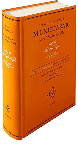 Mukhtasar: The Ihyâ' 'ulûm ad-dîn as abriged by himself.