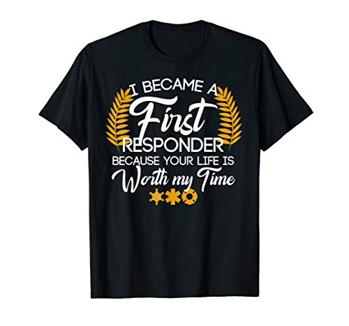 Cute First Responder Quote T-Shirt