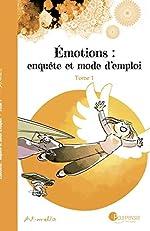 Emotions - Enquête et mode d'emploi, Tome 1 : d'Art-mella