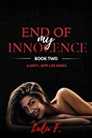 End of my Innocence: Book 2 (A Dirty, Sexy, Life)