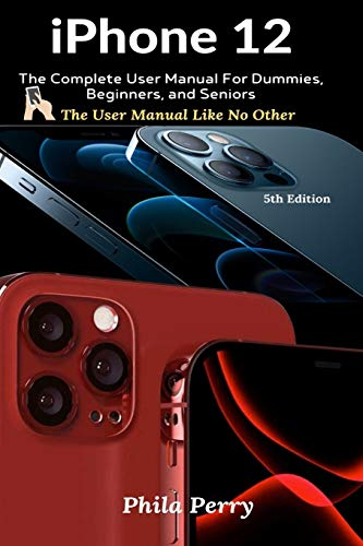 iPhone 12: The Complete User Manual…