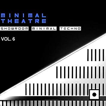Minimal Theatre, Vol. 6 (Showroom Minimal Techno)