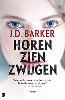 Horen, zien, zwijgen (Sam Porter Book 1) van [J.D. Barker, Jan Pott]