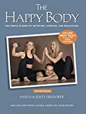 The Happy Body: The Simple Science of Nutrition, Exercise, and Relaxation