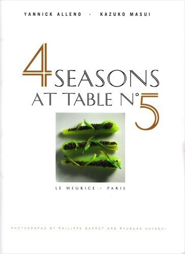 4 Seasons at Table No 5, Le Meurice. Paris by Yannick Alleno (2007-06-04)