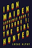 Iron Maiden: Episode 1: The Girl Hunted (Supremes: Book 1) (English Edition)