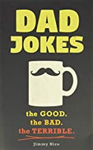 Dad Jokes: Over 600 of the Best (Worst) Dad Jokes Around (Funny Father's Day Gift from Son or Daughter for the Dad Who Has Everything) (World's Best Dad Jokes Collection)