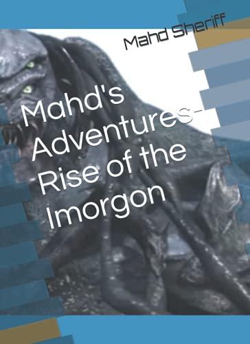 Mahd's Adventures- Rise of the Imorgon