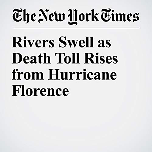 Rivers Swell as Death Toll Rises from Hurricane Florence copertina