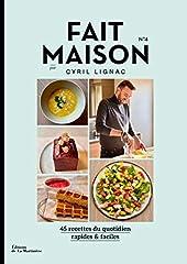 Fait Maison - Numéro 4 par Cyril Lignac - 45 recettes du quotidien rapides & faciles (04) de Cyril Lignac