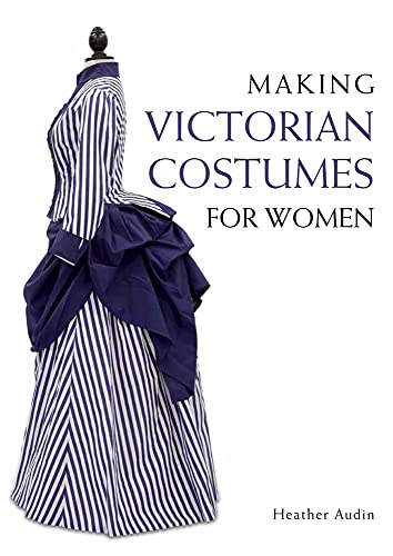Making Victorian Costumes for Women steampunk buy now online