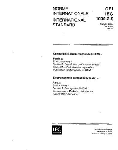 410xht8eqXL - IEC 61000-2-9 Ed. 1.0 b:1996, Electromagnetic compatibility (EMC) - Part 2: Environment - Section 9: Description of HEMP environment - Radiated disturbance. Basic EMC publication
