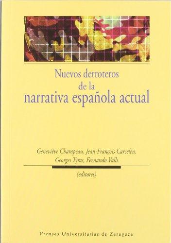Nuevos derroteros de la narrativa española actual (Humanidades)