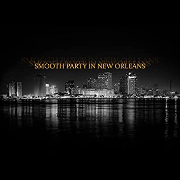 Smooth Party in New Orleans