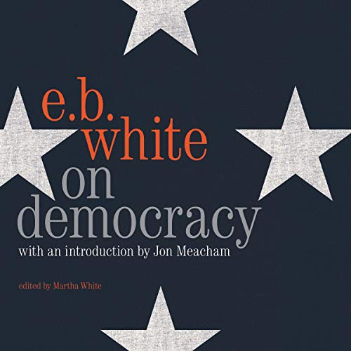 On Democracy                   By:                                                                                                                                 E. B. White                               Narrated by:                                                                                                                                 Arthur Morey                      Length: 5 hrs and 12 mins     Not rated yet     Overall 0.0