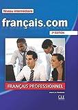 Francais.com. Intermediaire/avancè. Per le Scuole superiori. Con DVD: Livre de l'eleve 2 & DVD-Rom