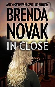 In Close (Bulletproof Book 3) by [Brenda Novak]