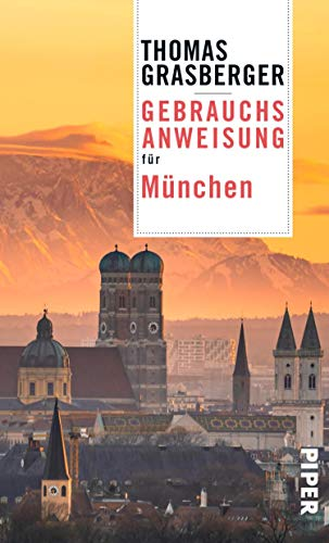 Gebrauchsanweisung für München: Aktualisierte Neuausgabe 2020