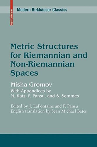 Metric Structures for Riemannian and Non-Riemannian Spaces (Progress in Mathematics)