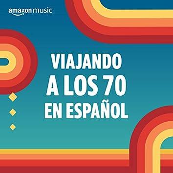 Viajando a los 70 en Español