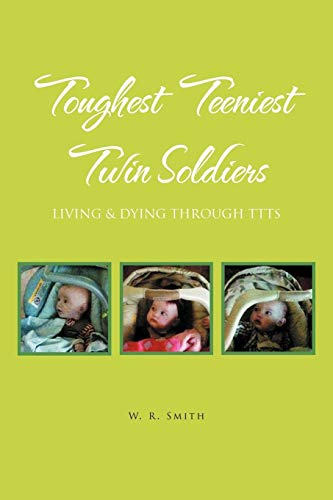 Toughest Teeniest Twin Soldiers: Living & Dying Through Ttts