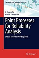 Point Processes for Reliability Analysis: Shocks and Repairable Systems (Springer Series in Reliability Engineering)