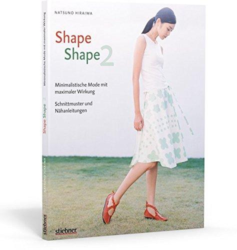 Shape Shape 2 - Minimalistische Mode mit maximaler Wirkung - Schnittmuster und Nähanleitungen