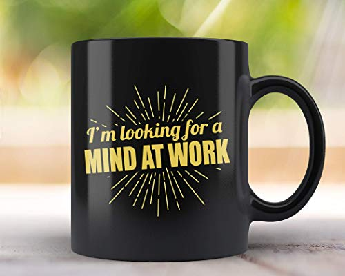 Hamilton Mug im Looking for a Mind at Work Inspirational Hamilton Gift for Hamilton Fans Black Coffee Mug