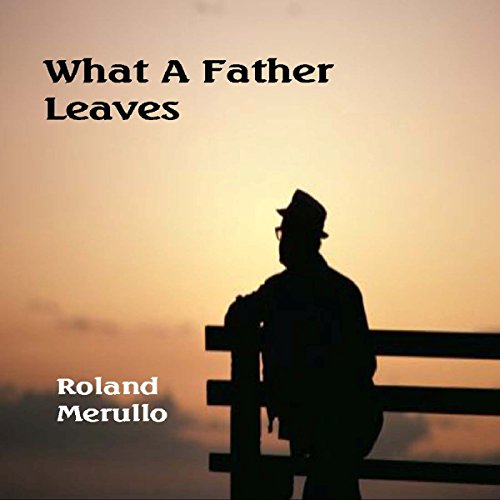 What a Father Leaves audiobook cover art