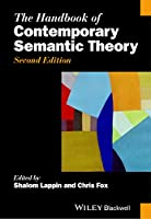 The Handbook of Contemporary Semantic Theory (Blackwell Handbooks in Linguistics)
