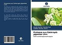 Protease aus Calotropis gigantea Linn.: Kinetik und thermodynamische Aspekte