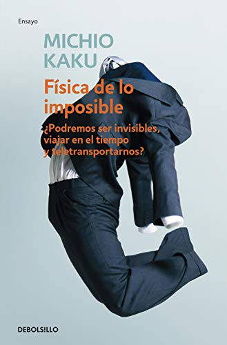 Física de lo imposible: ¿Podremos ser invisibles, viajar en el tiempo y teletransportarnos? (Ensayo | Ciencia)