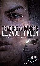 Trading in Danger (Vatta's War) by Elizabeth Moon (2004-08-31)