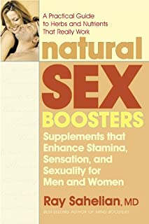 Natural Sex Boosters: Supplements that Enhance Stamina, Sensation, and Sexuality for Men and Women