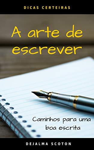 A arte de Escrever: Caminhos para uma boa escrita