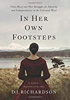In Her Own Footsteps: Flora Ross and Her Struggle for Identity and Independence in the Colonial West