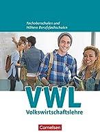 Wirtschaft fuer Fachoberschulen und Hoehere Berufsfachschulen. VWL. Allgemeine Ausgabe: Schuelerbuch