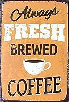 常に新鮮な醸造コーヒーヴィンテージスタイルメタルサインアイアン絵画屋内 & 屋外ホームバーコーヒーキッチン壁の装飾 8 × 12 インチ