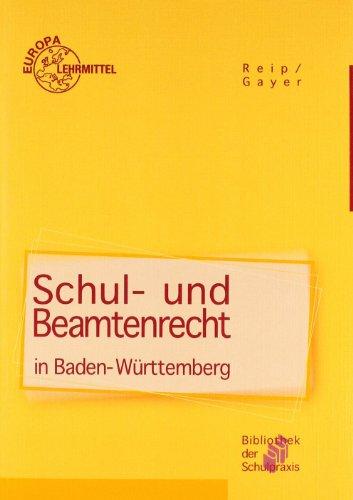 Schul- und Beamtenrecht in Baden-Württemberg: für die Lehramtsausbildung und Schulpraxis in Baden-Württemberg