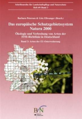 Das europäische Schutzgebietssystem NATURA 2000. Ökologie und Verbreitung... / Arten der EU Osterweiterung (Das europäische Schutzgebietssystem NATURA ... von Arten der FFH-Richtlinie in Deutschland)