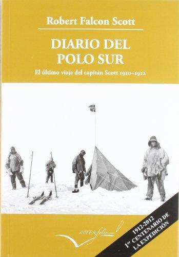 Diario del Polo Sur.: El último viaje del capitán Scott 1910-1912: 15 (Leer y viajar)