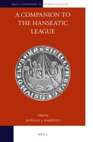 A Companion to the Hanseatic League (Brill's Companions to European History, Band 8)