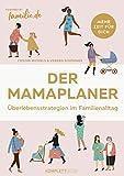 Der Mamaplaner: Überlebensstrategien im Familienalltag