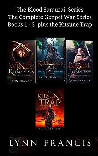 The Blood Samurai  Series The Complete Genpei War Series Books 1 - 3  plus the Kitsune Trap
